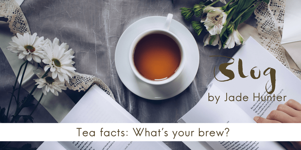Tea facts: Whats your brew?