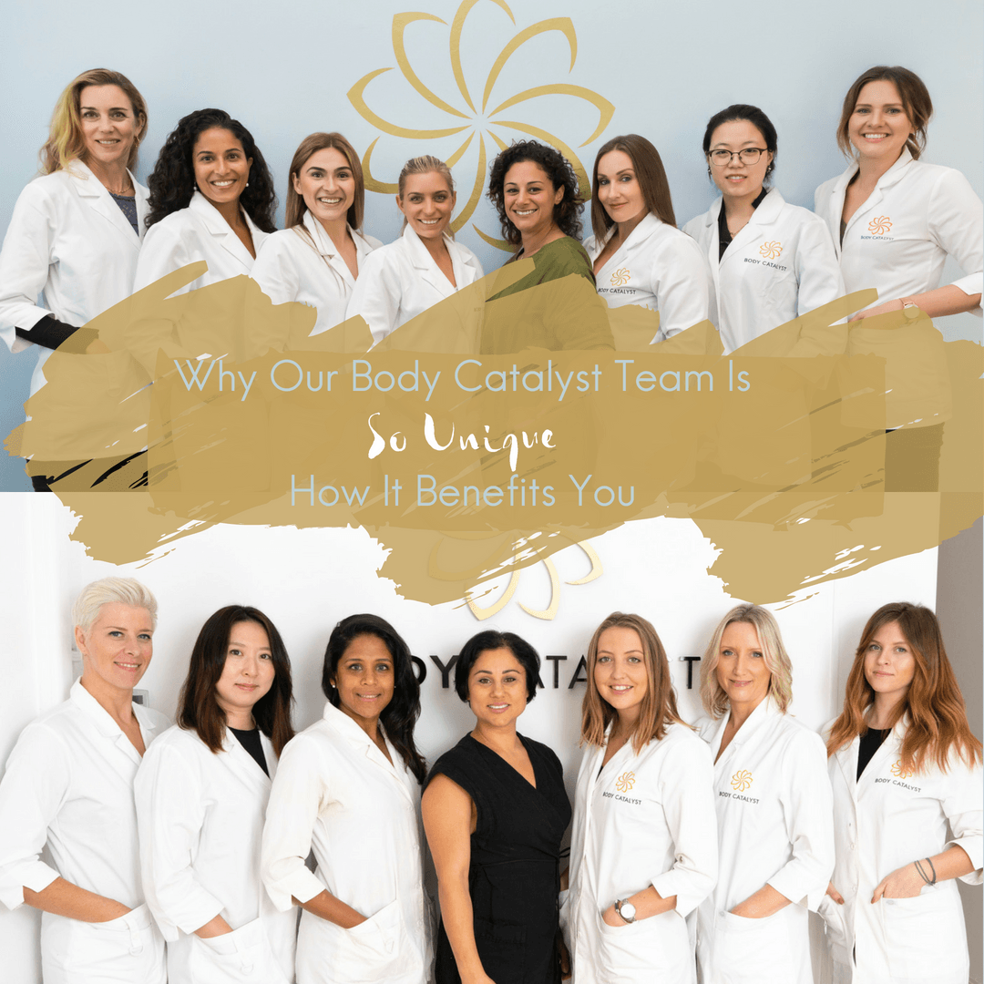 Why Our Body Catalyst Team Is So Unique & How It Benefits You